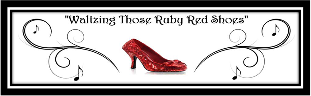 Waltzing those Ruby Red Shoes